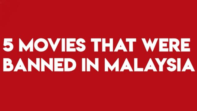 5 Movies That Were Banned In Malaysia